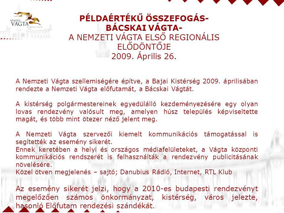 PÉLDAÉRTÉKŰ ÖSSZEFOGÁS- BÁCSKAI VÁGTA- A NEMZETI VÁGTA ELSŐ REGIONÁLIS ELŐDÖNTŐJE 2009.