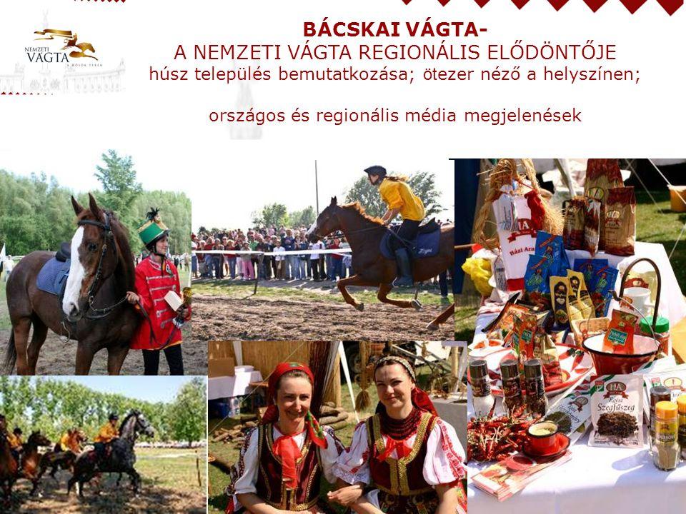 BÁCSKAI VÁGTA- A NEMZETI VÁGTA REGIONÁLIS ELŐDÖNTŐJE húsz település bemutatkozása; öt ezer néző a helyszínen; országos és regionális média megjelenések