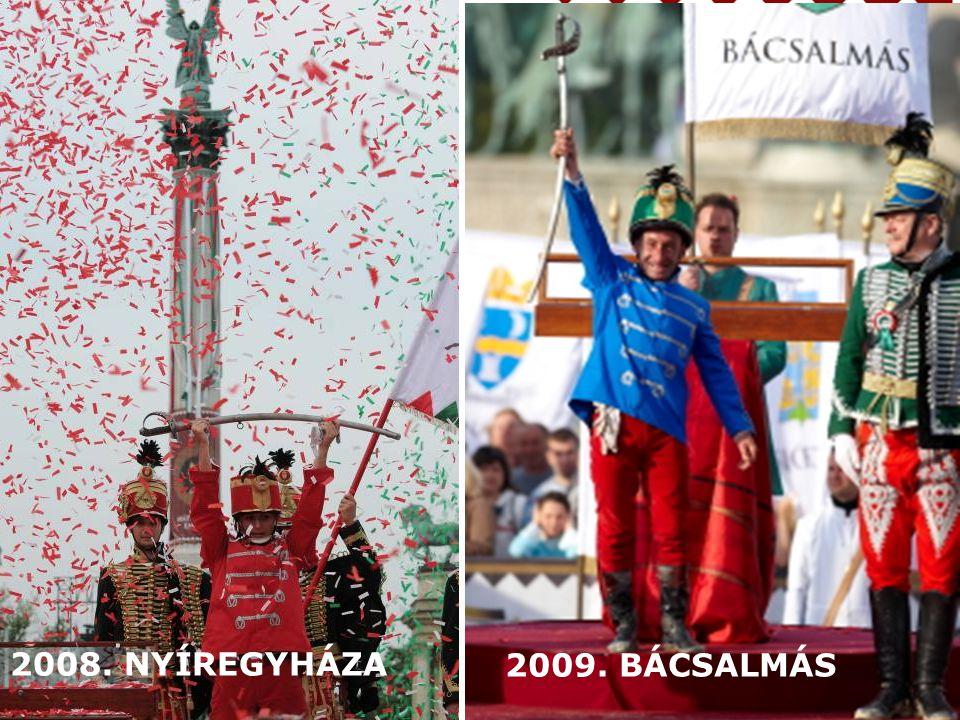 2008. NYÍREGYHÁZA2009. BÁCSALMÁS