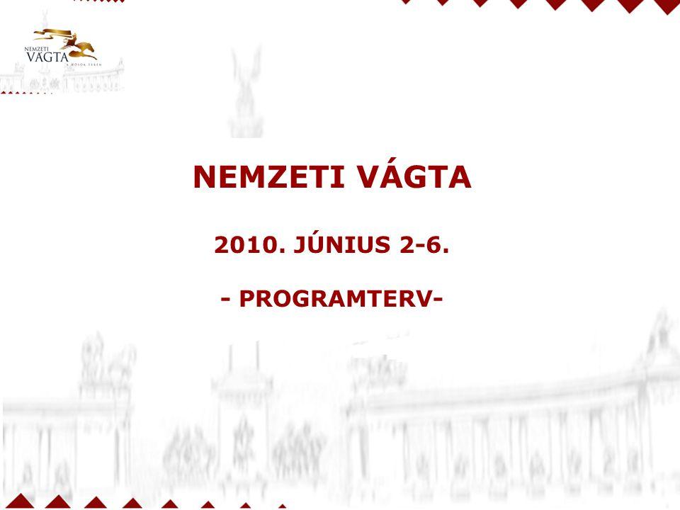 NEMZETI VÁGTA 2010. JÚNIUS 2-6. - PROGRAMTERV-