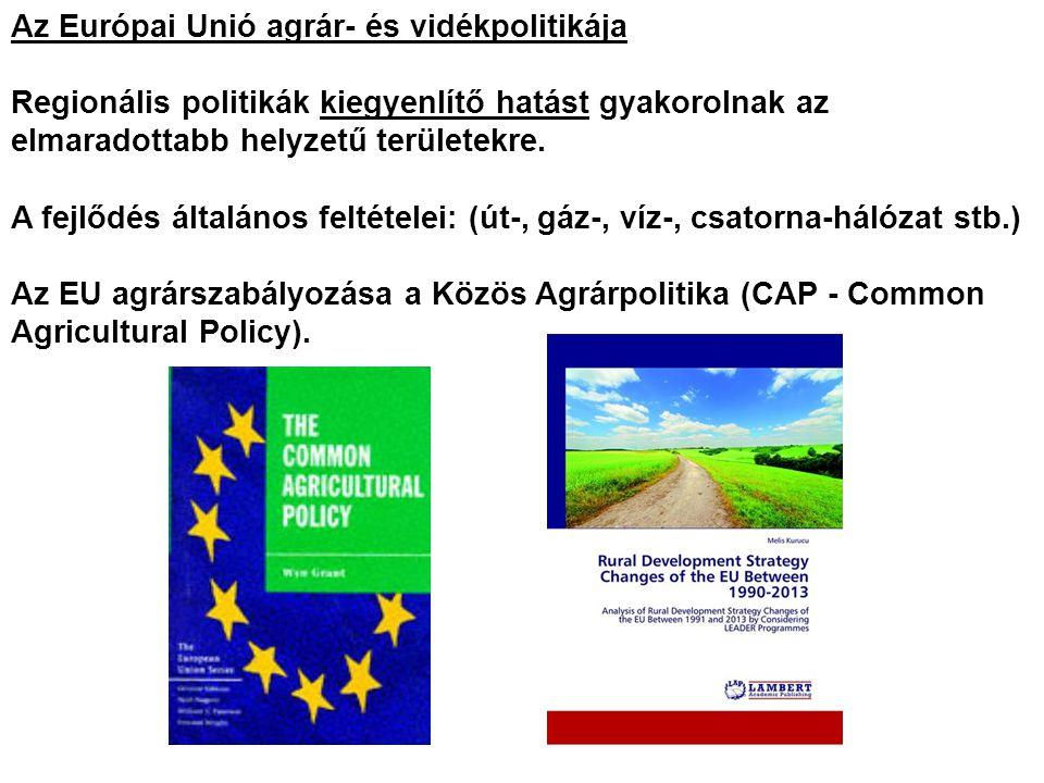 Az Európai Unió agrár- és vidékpolitikája Regionális politikák kiegyenlítő hatást gyakorolnak az elmaradottabb helyzetű területekre.