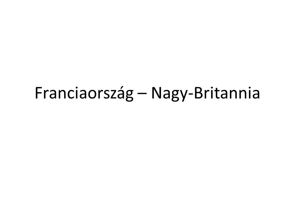 Franciaország – Nagy-Britannia