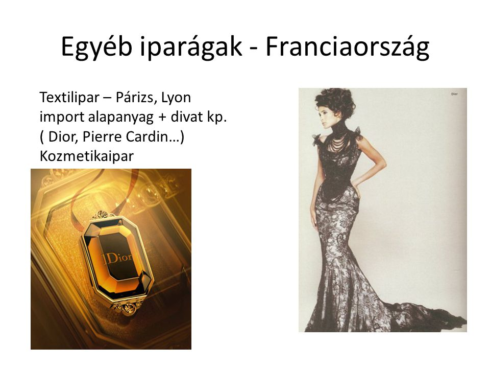 Egyéb iparágak - Franciaország Textilipar – Párizs, Lyon import alapanyag + divat kp.