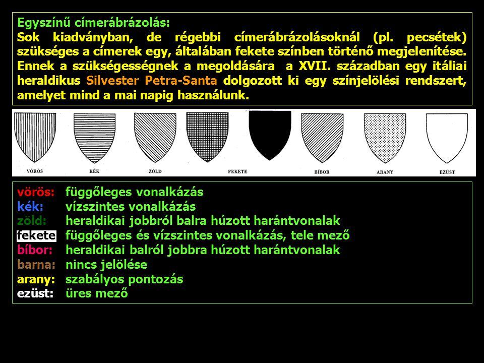 Egyszínű címerábrázolás: Sok kiadványban, de régebbi címerábrázolásoknál (pl. pecsétek) szükséges a címerek egy, általában fekete színben történő megj