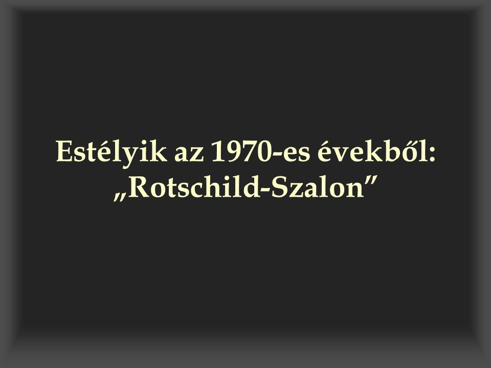 """Estélyik az 1970-es évekből: """"Rotschild-Szalon"""""""