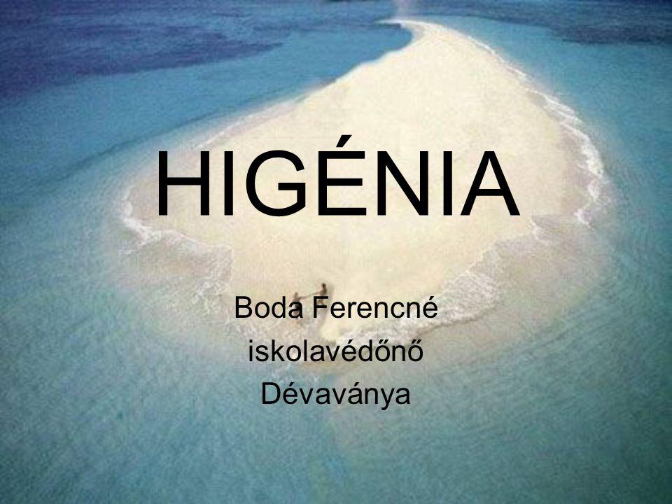 HIGÉNIA Boda Ferencné iskolavédőnő Dévaványa