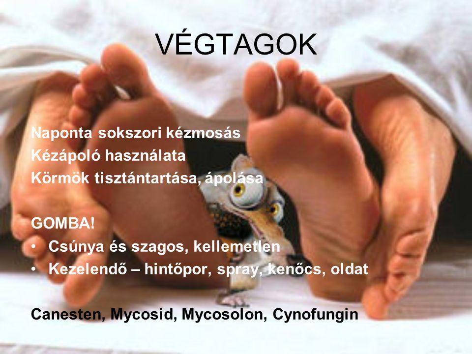 VÉGTAGOK Naponta sokszori kézmosás Kézápoló használata Körmök tisztántartása, ápolása GOMBA.