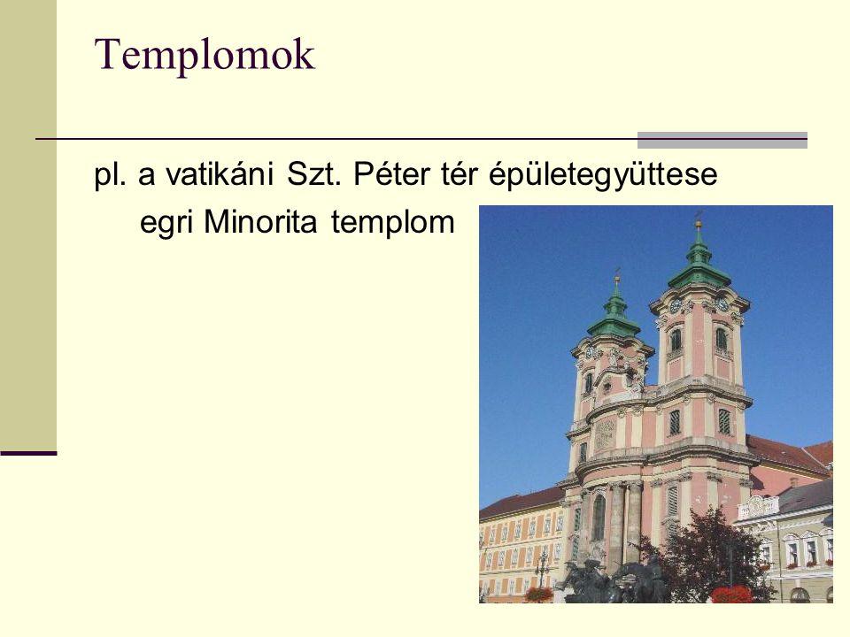Templomok pl. a vatikáni Szt. Péter tér épületegyüttese egri Minorita templom