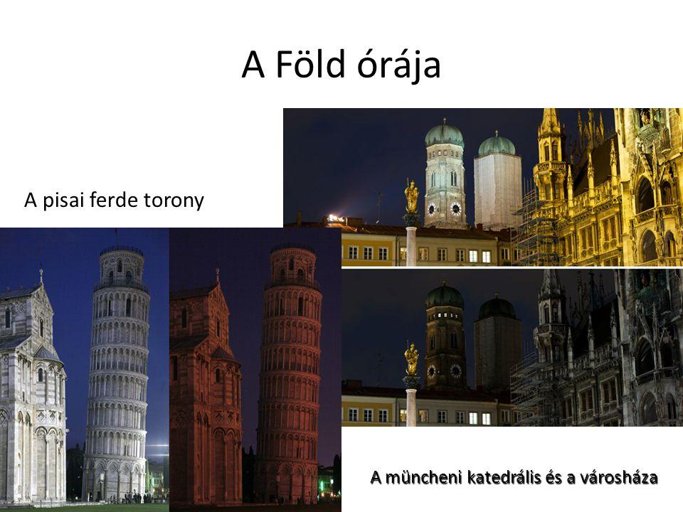 A Föld órája A pisai ferde torony A müncheni katedrális és a városháza