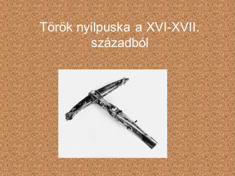 Török nyílpuska a XVI-XVII. századból