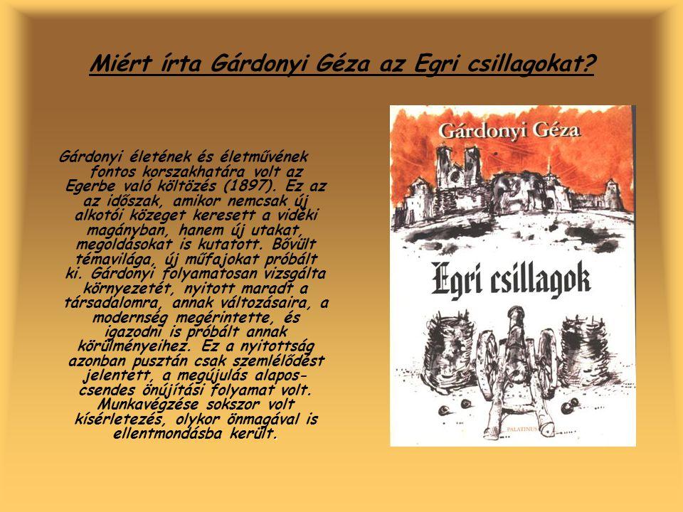 Miért írta Gárdonyi Géza az Egri csillagokat?. Gárdonyi életének és életművének fontos korszakhatára volt az Egerbe való költözés (1897). Ez az az idő