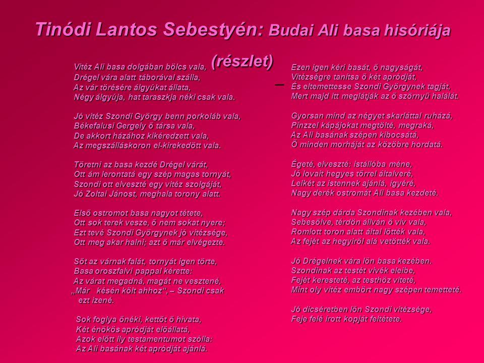 Tinódi Lantos Sebestyén: Budai Ali basa hisóriája (részlet) – Vitéz Ali basa dolgában bölcs vala, Drégel vára alatt táborával szálla, Az vár törésére