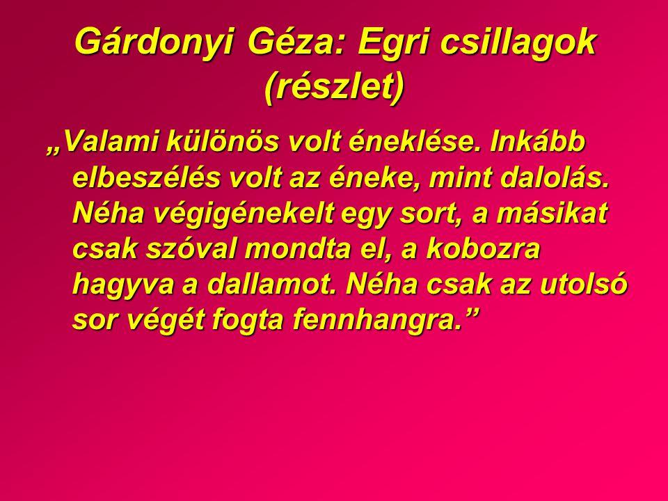 """Gárdonyi Géza: Egri csillagok (részlet) """"Valami különös volt éneklése."""