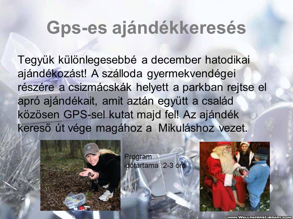 Gps-es ajándékkeresés Tegyük különlegesebbé a december hatodikai ajándékozást! A szálloda gyermekvendégei részére a csizmácskák helyett a parkban rejt