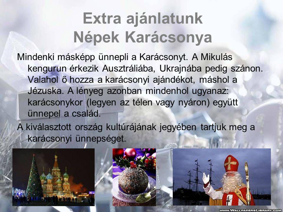 Extra ajánlatunk Népek Karácsonya Mindenki másképp ünnepli a Karácsonyt.