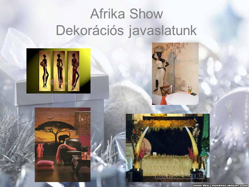 Afrika Show Dekorációs javaslatunk