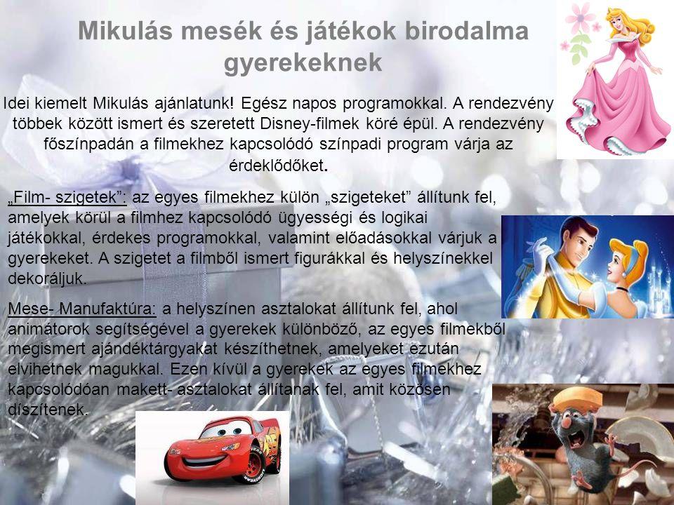 Mikulás mesék és játékok birodalma gyerekeknek Idei kiemelt Mikulás ajánlatunk! Egész napos programokkal. A rendezvény többek között ismert és szerete