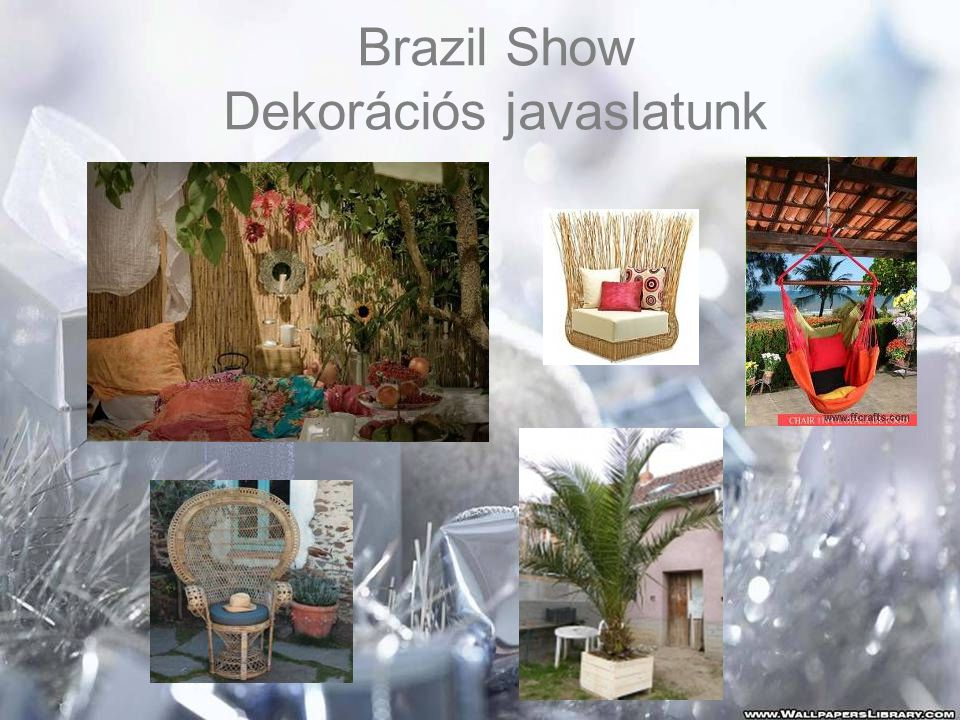 Brazil Show Dekorációs javaslatunk