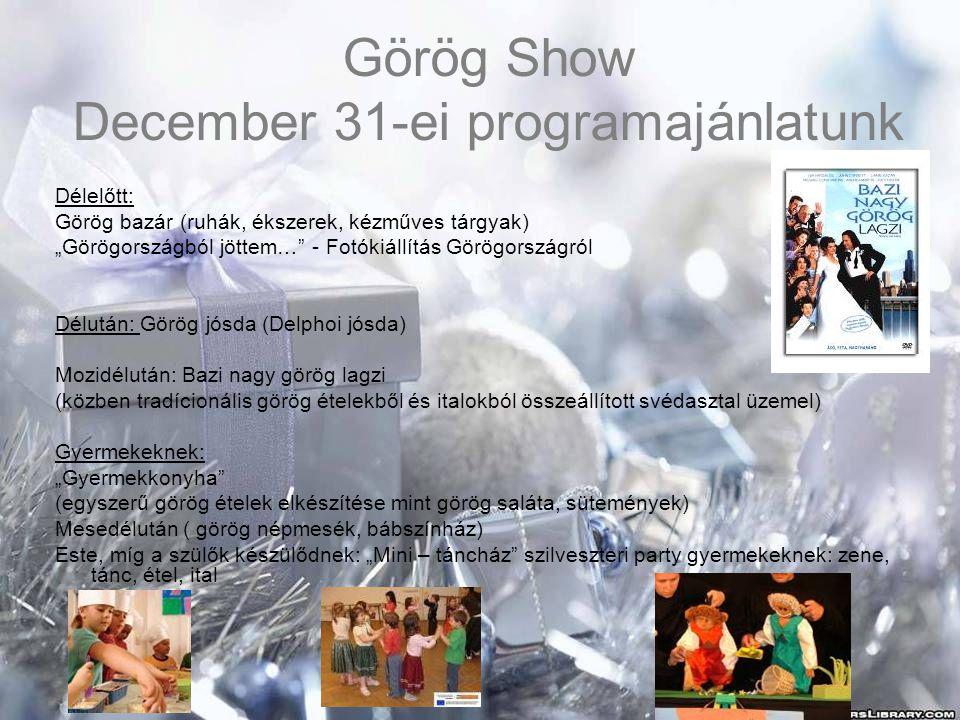 """Görög Show December 31-ei programajánlatunk Délelőtt: Görög bazár (ruhák, ékszerek, kézműves tárgyak) """"Görögországból jöttem…"""" - Fotókiállítás Görögor"""