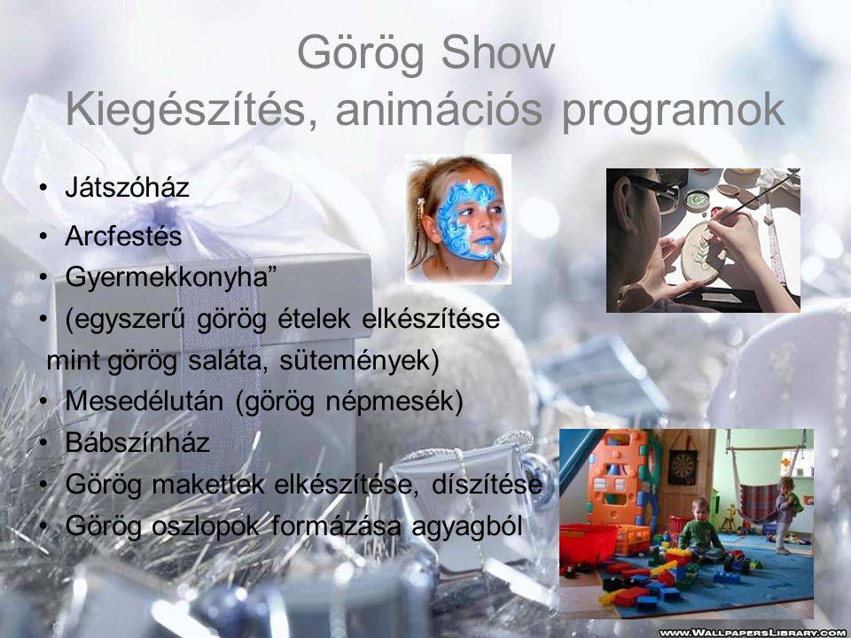 """Görög Show Kiegészítés, animációs programok •Játszóház •Arcfestés •Gyermekkonyha"""" •(egyszerű görög ételek elkészítése mint görög saláta, sütemények) •"""