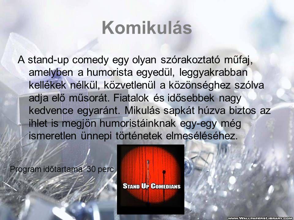 Komikulás A stand-up comedy egy olyan szórakoztató műfaj, amelyben a humorista egyedül, leggyakrabban kellékek nélkül, közvetlenül a közönséghez szólva adja elő műsorát.