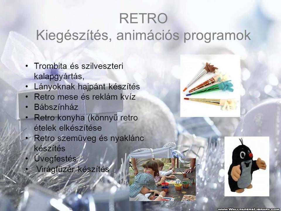 RETRO Kiegészítés, animációs programok •Trombita és szilveszteri kalapgyártás, •Lányoknak hajpánt készítés •Retro mese és reklám kvíz •Bábszínház •Retro konyha (könnyű retro ételek elkészítése •Retro szemüveg és nyaklánc készítés •Üvegfestés • Virágfüzér készítés