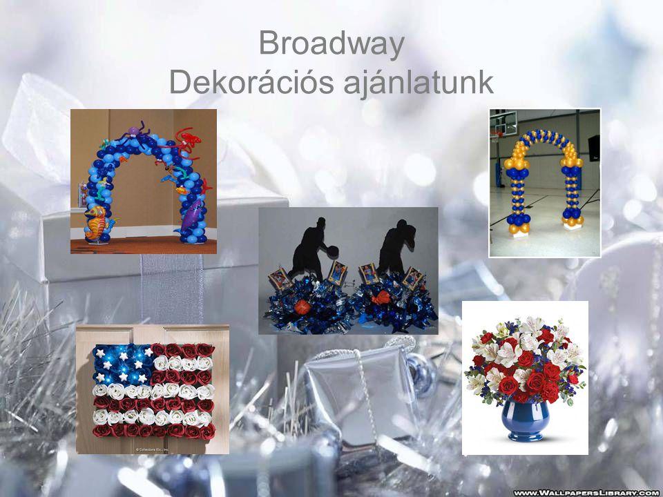 Broadway Dekorációs ajánlatunk