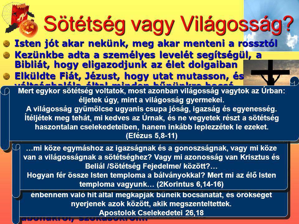 Isten jót akar nekünk, meg akar menteni a rossztól Kezünkbe adta a személyes levelét segítségül, a Bibliát, hogy eligazodjunk az élet dolgaiban Elküld