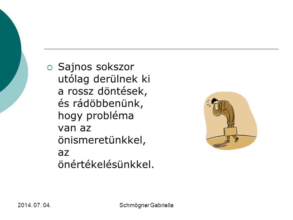 2014. 07. 04.Schmögner Gabriella DÖNTÉS  A tárgyalás során döntések sorozatát kell meghozni.  A döntéshozatal a tárgyalás egyik legnehezebb része. A