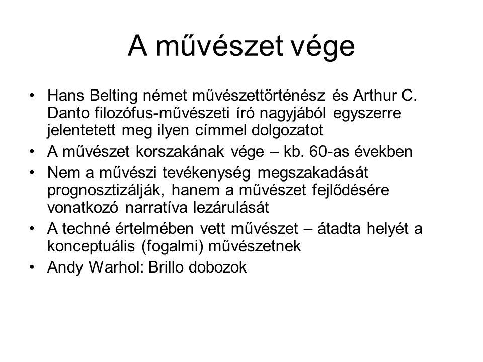 A művészet vége •Hans Belting német művészettörténész és Arthur C. Danto filozófus-művészeti író nagyjából egyszerre jelentetett meg ilyen címmel dolg