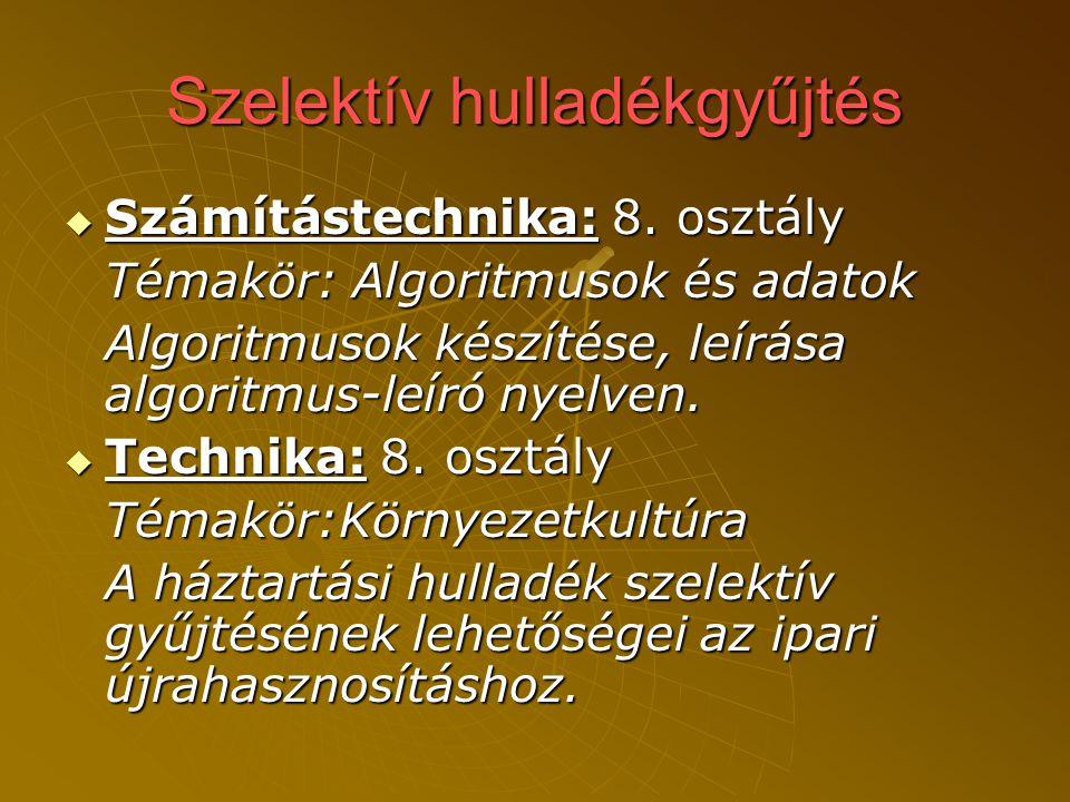 Szelektív hulladékgyűjtés  Számítástechnika: 8.