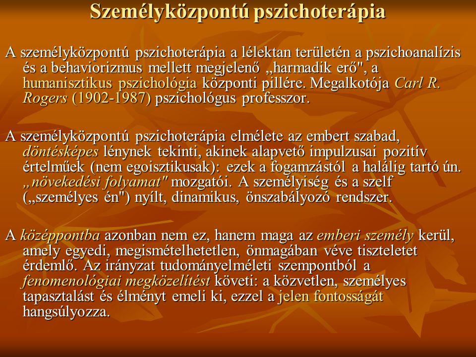 """Személyközpontú pszichoterápia A személyközpontú pszichoterápia a lélektan területén a pszichoanalízis és a behaviorizmus mellett megjelenő """"harmadik"""