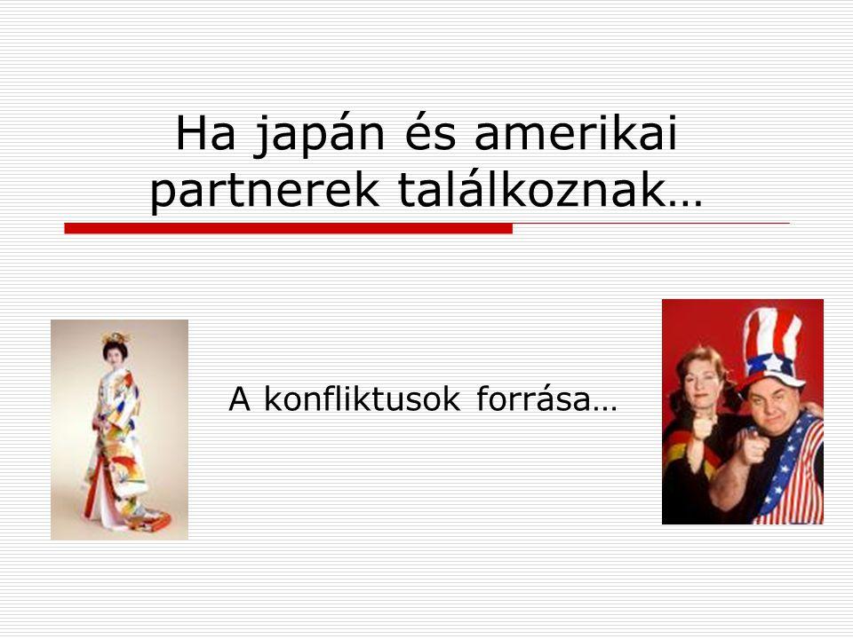 Ha japán és amerikai partnerek találkoznak… A konfliktusok forrása…