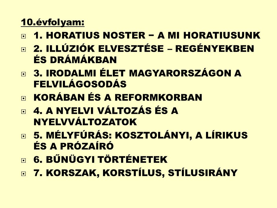 10.évfolyam:  1.HORATIUS NOSTER − A MI HORATIUSUNK  2.