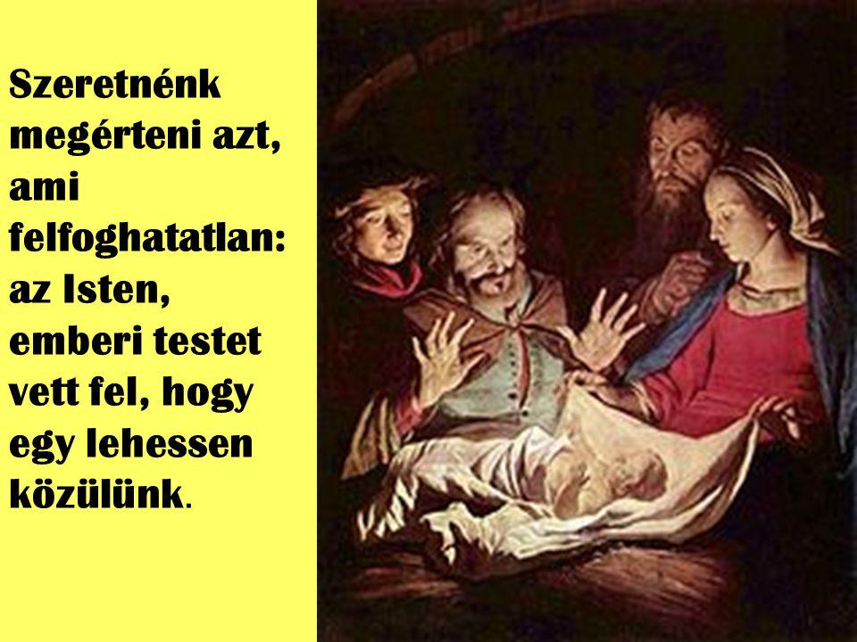 Ezért a pásztorok az els ő tanúi az Istengyermek születésének, mert hitetlenkedés és értelmetlen eszmefuttatások helyett, leborulnak a gyermek el ő tt.