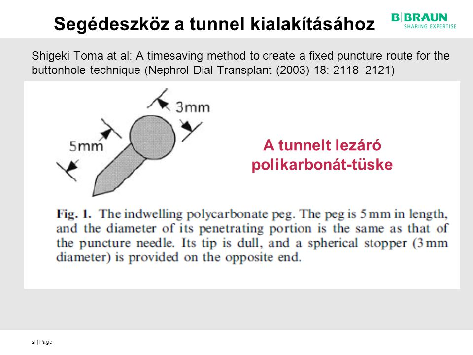 sl | Page Shigeki Toma at al: A timesaving method to create a fixed puncture route for the buttonhole technique (Nephrol Dial Transplant (2003) 18: 21