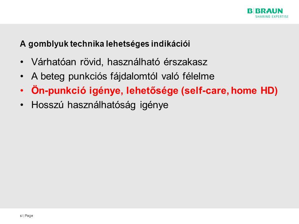 sl | Page A gomblyuk technika lehetséges indikációi •Várhatóan rövid, használható érszakasz •A beteg punkciós fájdalomtól való félelme •Ön-punkció igénye, lehetősége (self-care, home HD) •Hosszú használhatóság igénye