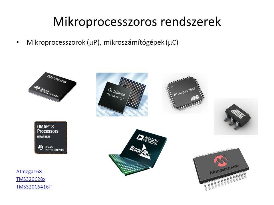Mikroprocesszoros rendszerek • Mikroprocesszorok (  P), mikroszámítógépek (  C) ATmega168 TMS320C28x TMS320C6416T