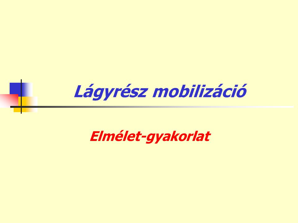 Lágyrész mobilizáció Elmélet-gyakorlat