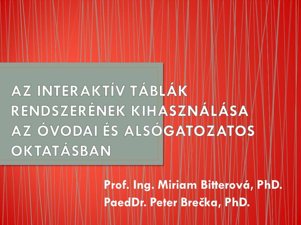 Prof. Ing. Miriam Bitterová, PhD. PaedDr. Peter Brečka, PhD.