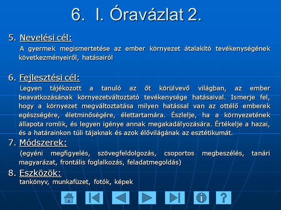 7.II. Tevékenység 1. Motiváció 8 Motiváció 8Motiváció 8 2.