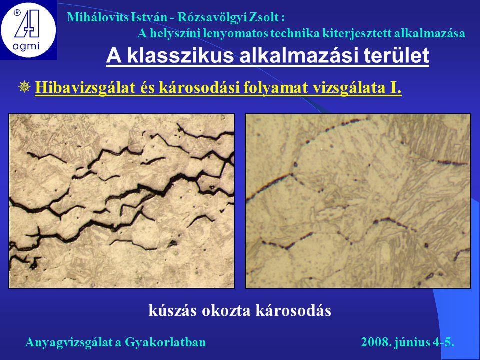 Mihálovits István - Rózsavölgyi Zsolt : A helyszíni lenyomatos technika kiterjesztett alkalmazása A klasszikus alkalmazási terület kúszás okozta káros
