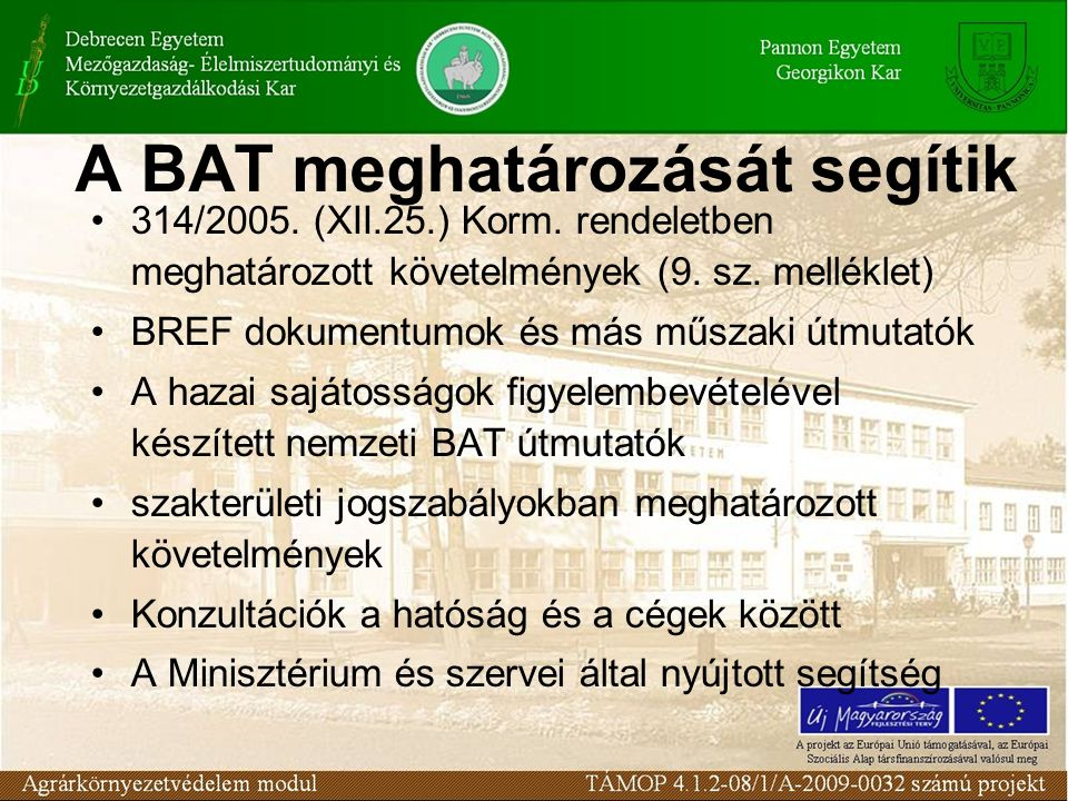 A BAT meghatározását segítik •314/2005. (XII.25.) Korm.