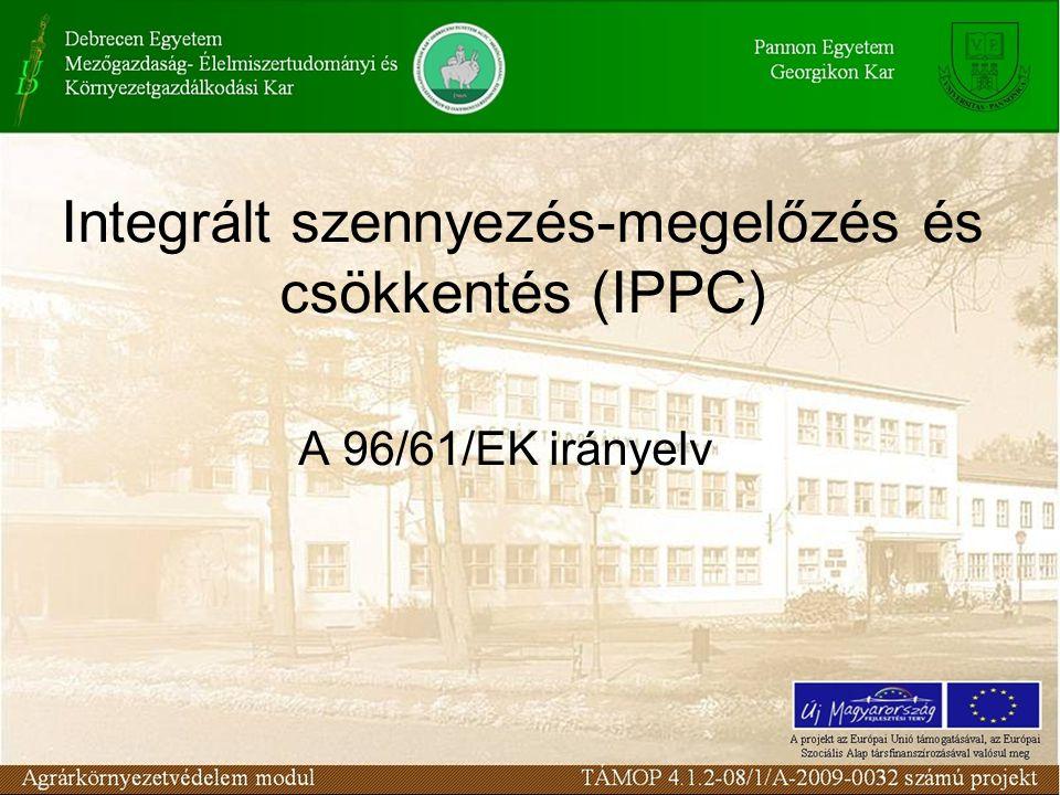 A kezdetek Az EU Ötödik Környezeti Akcióprogramja (1993) fogalmazta meg, hogy szükség van a termelési folyamatok menedzsmentjének és ellenőrzésének javítására egy olyan engedélyezési rendszer felállításával, amely biztosítja az integrált szennyezés-megelőzést és csökkentést (= Integrated Pollution Prevention and Control).