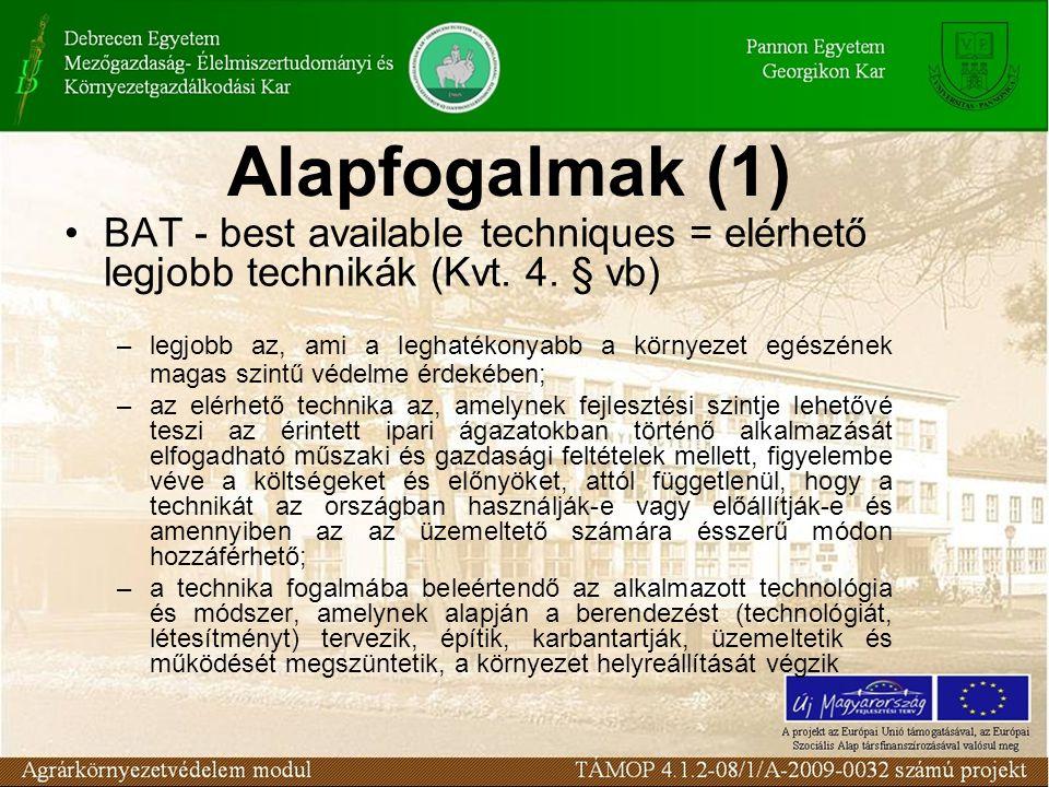 A BAT meghatározása •314/2005.(XII.25.) Korm. rend.