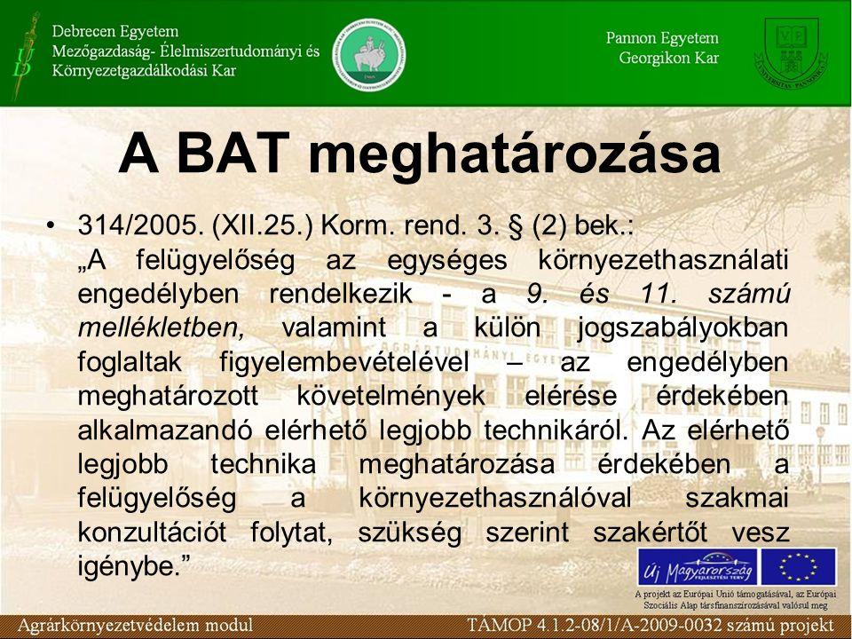 A BAT meghatározása •314/2005. (XII.25.) Korm. rend.