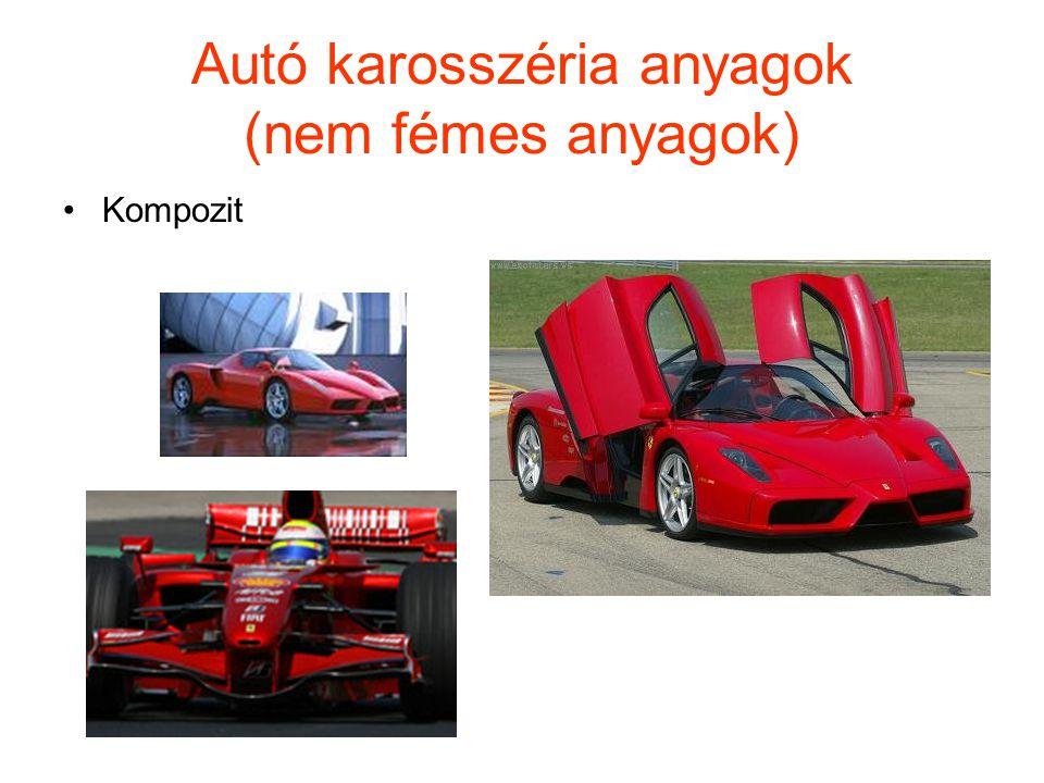 Autó karosszéria anyagok (nem fémes anyagok) •Kompozit