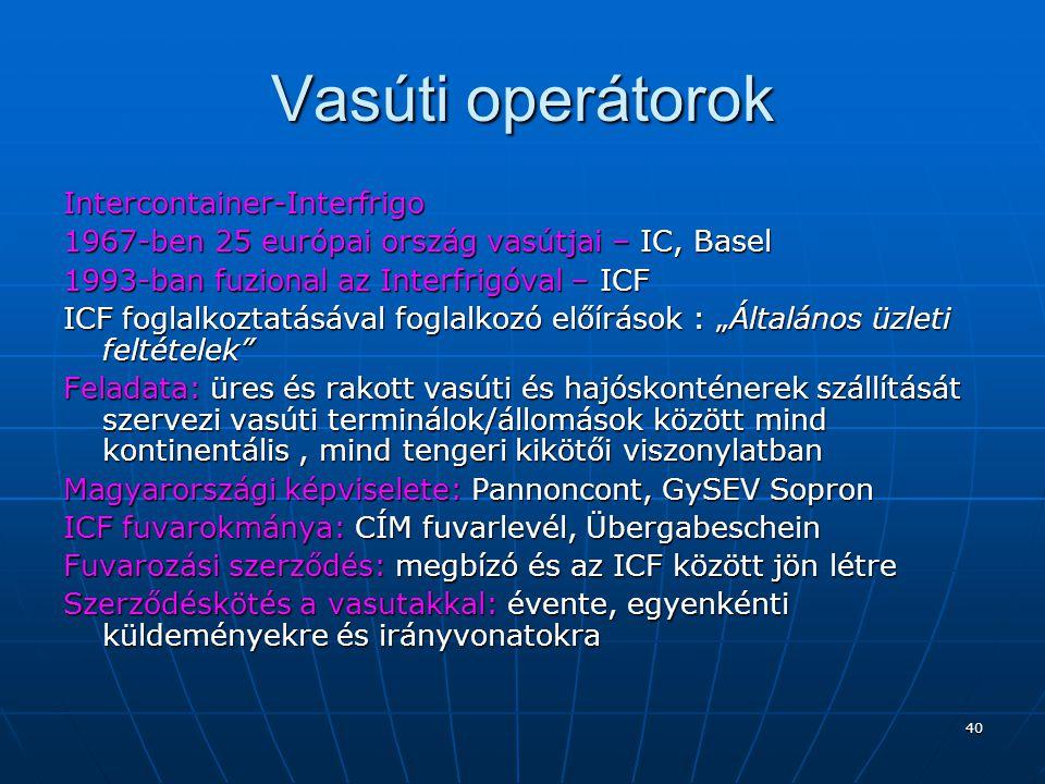 40 Vasúti operátorok Intercontainer-Interfrigo 1967-ben 25 európai ország vasútjai – IC, Basel 1993-ban fuzional az Interfrigóval – ICF ICF foglalkozt