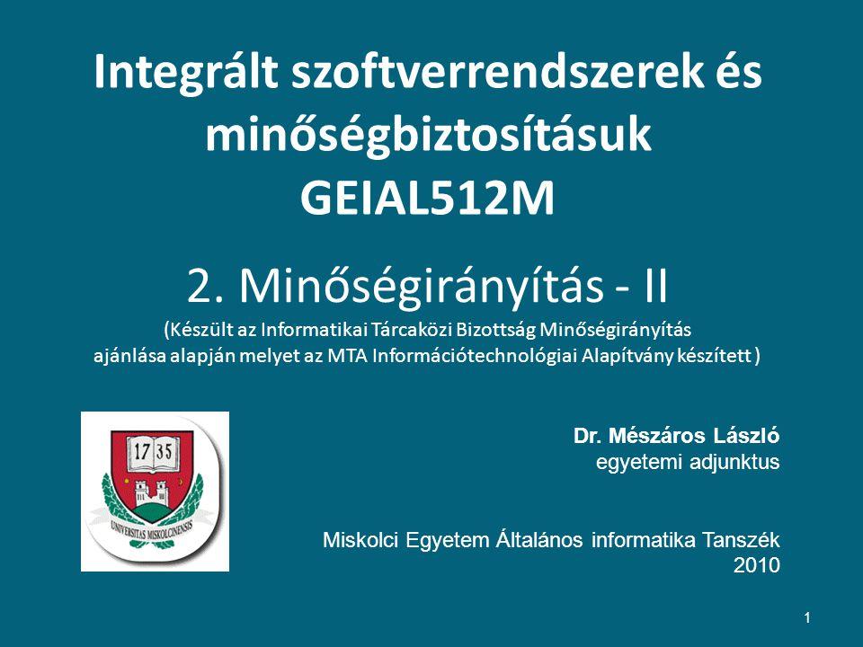2. Minőségirányítás - II (Készült az Informatikai Tárcaközi Bizottság Minőségirányítás ajánlása alapján melyet az MTA Információtechnológiai Alapítván