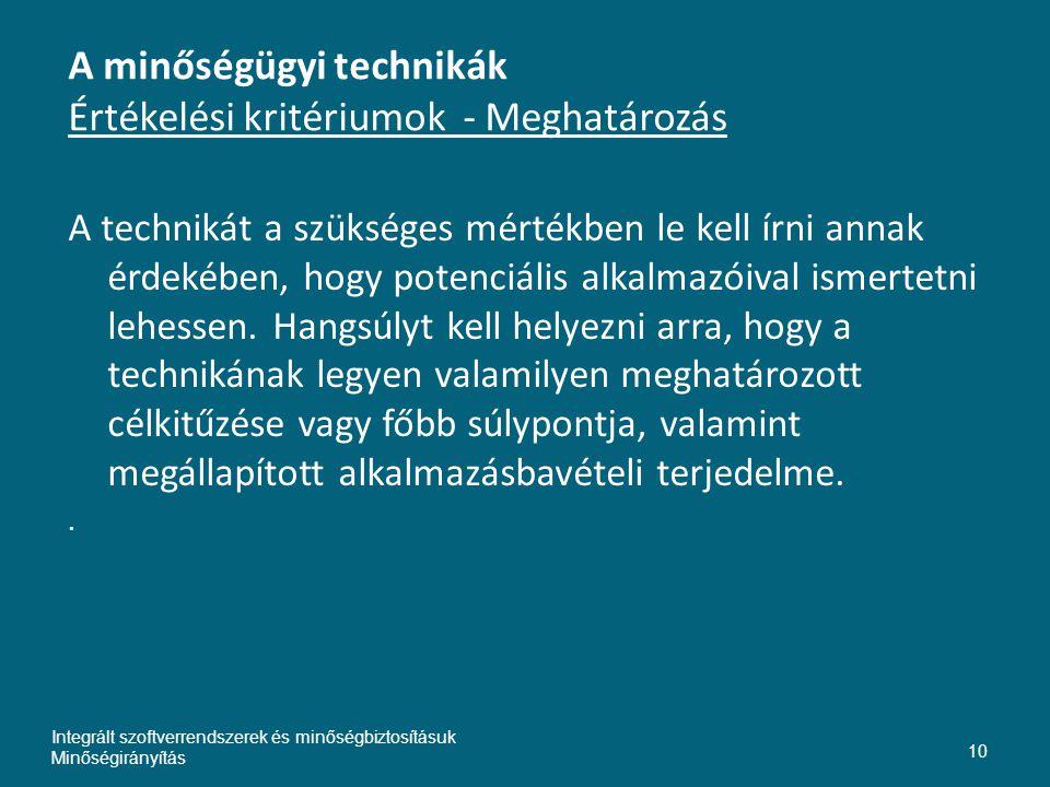 A minőségügyi technikák Értékelési kritériumok - Meghatározás A technikát a szükséges mértékben le kell írni annak érdekében, hogy potenciális alkalmazóival ismertetni lehessen.